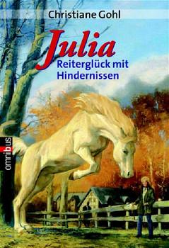 Julia - Reiterglück mit Hindernissen - Christiane Gohl