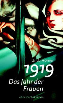 1919 - Das Jahr der Frauen - Unda Hörner  [Gebundene Ausgabe]