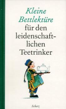 Kleine Bettlektüre für leidenschaftliche Teetrinker - Helene Daphinoff