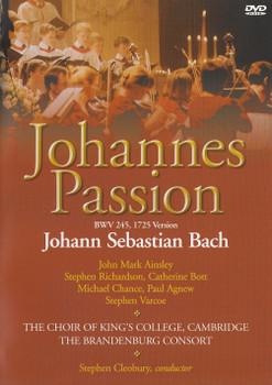 The Choir of King's College - Stephen Cleobury: Johann Sebastian Bach - Johannes Passion, BWV 245