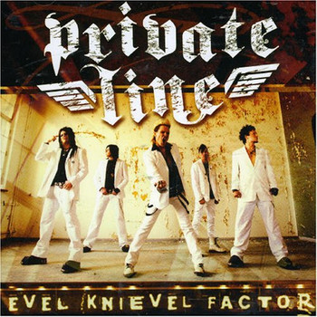 Private Line - Evel Knievel Factor