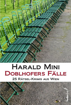 Doblhofers Fälle. 25 Rätsel-Krimis aus Wien - Harald Mini  [Taschenbuch]