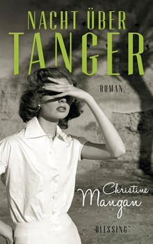 Nacht über Tanger. Roman - Christine Mangan  [Gebundene Ausgabe]
