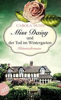 Miss Daisy und der Tod im Wintergarten. Kriminalroman - Carola Dunn  [Taschenbuch]