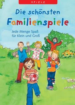 Die schönsten Familienspiele: Jede Menge Spaß für Klein und Groß - Franziska Lange [Taschenbuch]