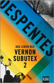 Das Leben des Vernon Subutex 2. Roman - Virginie Despentes  [Taschenbuch]
