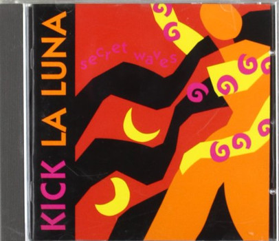 Kick la Luna - Secret Waves