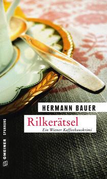 Rilkerätsel: Ein Wiener Kaffeehauskrimi - Bauer, Hermann