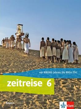 Zeitreise / Schülerbuch Klasse 6. Ausgabe Bayern Realschule ab 2017 [Gebundene Ausgabe]