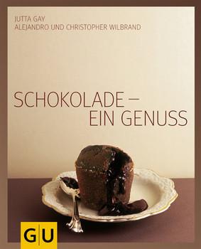 Schokolade - ein Genuss. Verführung der Sinne - Jutta Gay