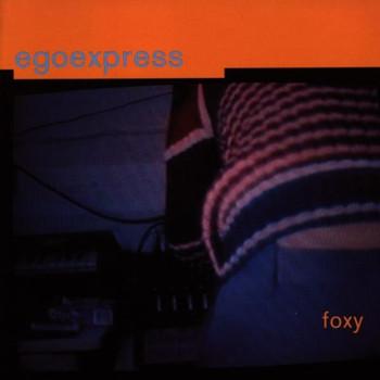 Egoexpress - Foxy