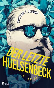 Der letzte Huelsenbeck - Christian Y. Schmidt  [Gebundene Ausgabe]