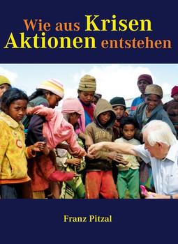 Wie aus Krisen Aktionen entstehen - Franz Pitzal  [Taschenbuch]