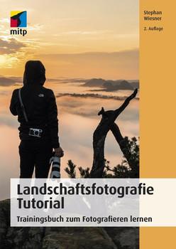 Landschaftsfotografie Tutorial. Trainingsbuch zum Fotografieren lernen - Stephan Wiesner  [Taschenbuch]