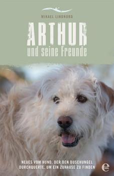 Arthur und seine Freunde. Neue Geschichten vom Dschungelhund - Mikael Lindnord  [Taschenbuch]