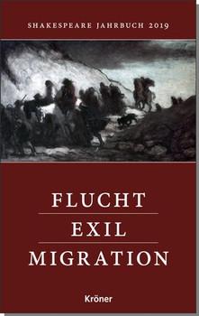 Shakespeare-Jahrbuch 2019. Flucht, Exil, Migration [Gebundene Ausgabe]