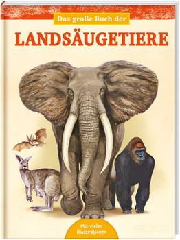 Das große Buch der Landsäugetiere - Juan Carlos Alonso  [Gebundene Ausgabe]