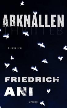 Abknallen - Ani, Friedrich