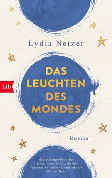 Das Leuchten des Mondes. Roman - Lydia Netzer  [Taschenbuch]