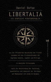 Libertalia: Die utopische Piratenrepublik - Daniel Defoe