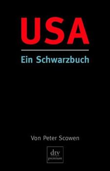 USA. Ein Schwarzbuch. - Peter Scowen
