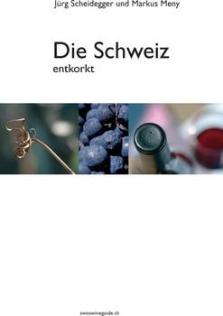 Die Schweiz - entkorkt. Der Führer durch die Schweizer Weinwelt -Markus Meny [Gebundene Ausgabe]