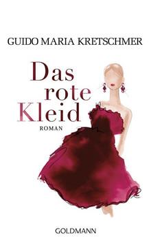Das rote Kleid. Roman - Guido Maria Kretschmer  [Gebundene Ausgabe]