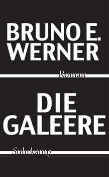 Die Galeere - Bruno E. Werner  [Taschenbuch]