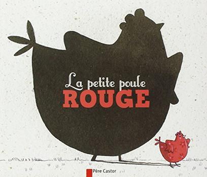 La petite poule rouge - Fronsacq, Anne