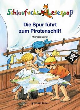 Schlaufuchs Lesespaß: Die Spur führt zum Piratenschiff - Michael Borlik  [Gebundene Ausgabe]