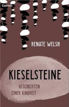 Kieselsteine. Geschichten einer Kindheit - Renate Welsh  [Gebundene Ausgabe]