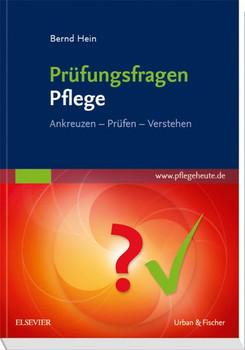 Prüfungsfragen Pflege. Ankreuzen - Überprüfen - Verstehen - Bernd Hein  [Taschenbuch]