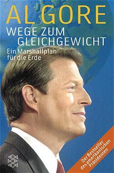 Wege zum Gleichgewicht. Ein Marshallplan für die Erde. - Al Gore