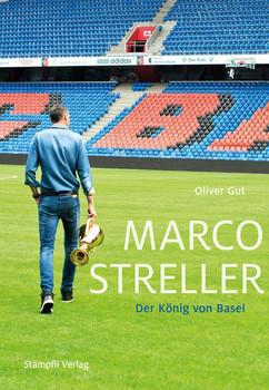 Marco Streller. Der König von Basel - Oliver Gut  [Gebundene Ausgabe]