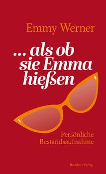 ...als ob sie Emma hießen. Persönliche Bestandsaufnahme - Emmy Werner  [Gebundene Ausgabe]