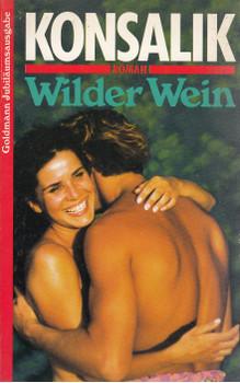 Wilder Wein - Heinz G. Konsalik [Taschenbuch, Jubiläumsauflage]