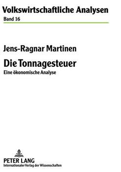 Die Tonnagesteuer. Eine ökonomische Analyse - Jens-Ragnar Martinen  [Gebundene Ausgabe]