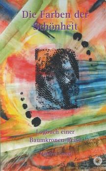 Die Farben der Schönheit. Logbuch einer Baumkronen-Reise - Manfred Stangl  [Taschenbuch]