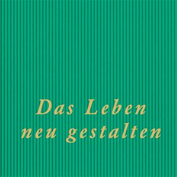 Das Leben neu gestalten - Werner Troxler