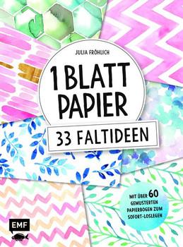 1 Blatt Papier – 33 Faltideen. Mit über 60 gemusterten Papierbogen zum Sofort-Loslegen - Julia Fröhlich  [Taschenbuch]