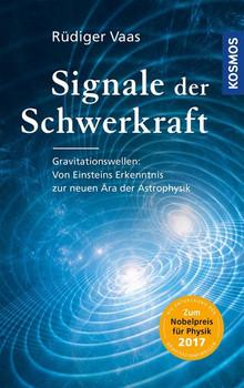 Signale der Schwerkraft. Gravitationswellen: Von Einsteins Erkenntnis zur neuen Ära der Astrophysik - Rüdiger Vaas  [Taschenbuch]