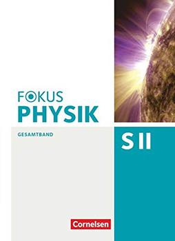 Fokus Physik Sekundarstufe II - Gesamtband: Oberstufe - Schülerbuch - Diehl, Dr. Bardo