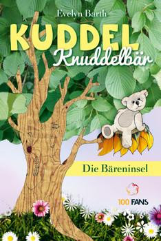 Kuddel Knuddelbär: Die Bäreninsel - Barth, Evelyn