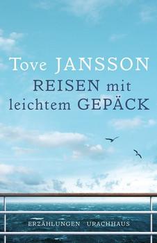 Reisen mit leichtem Gepäck - Tove Jansson [Gebundene Ausgabe]
