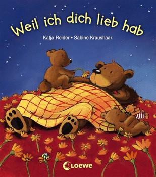 Weil ich dich lieb hab - Katja Reider  [Gebundene Ausgabe]