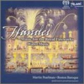 Martin Pearlman - Händel: Feuerwerks-/Wassermusik