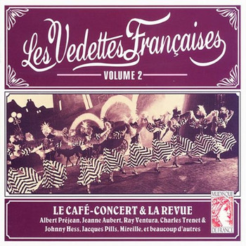 Les Vedettes Francaises - Le Cafe-Concert & la Revue Vol.2