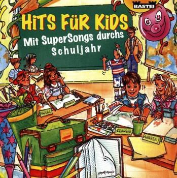 Hits Fuer Kids - Mit Supersongs d.Schuljahr