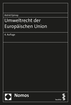 Umweltrecht der Europäischen Union - Astrid Epiney  [Gebundene Ausgabe]
