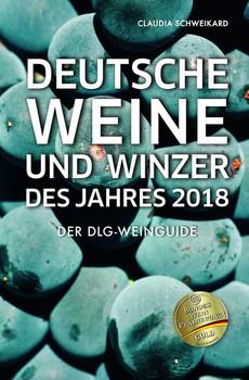 Deutsche Weine und Winzer des Jahres 2018. Der DLG-WeinGuide - Claudia Schweikard  [Taschenbuch]